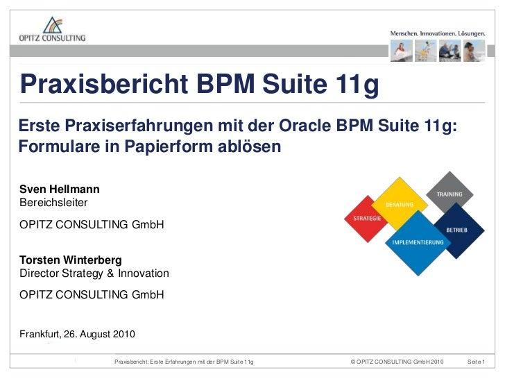 Praxisbericht BPM Suite 11g<br />ErstePraxiserfahrungenmitder Oracle BPM Suite 11g:Formulare in Papierformablösen<br />Sve...