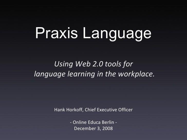 Praxis Language @ OnlineEduca Berlin