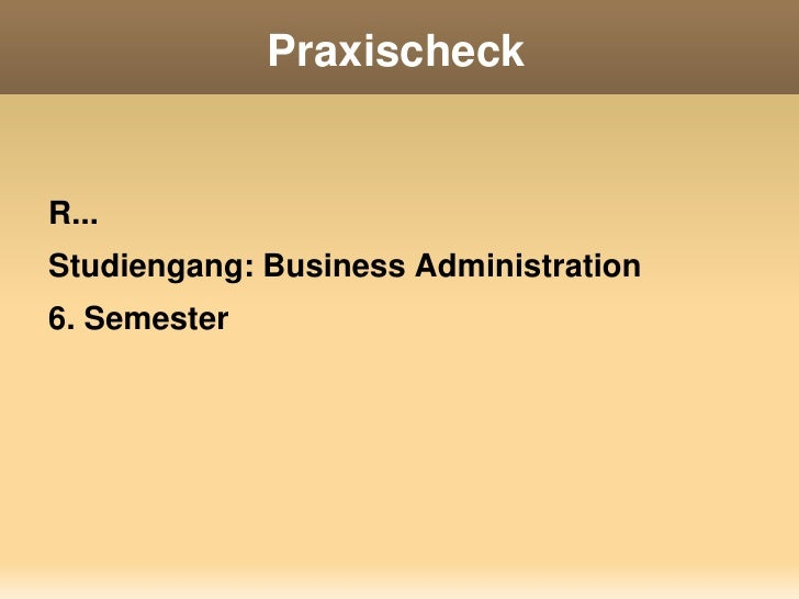 PraxischeckR...Studiengang: Business Administration6. Semester