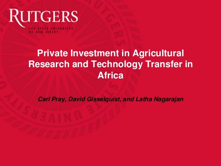 Private Investment in AgriculturalResearch and Technology Transfer in               Africa  Carl Pray, David Gisselquist, ...