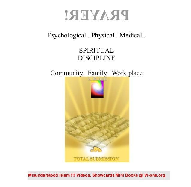 Misunderstood Islam !!! Videos, Showcards,Mini Books @ Vr-one.org Psychological.. Physical.. Medical.. SPIRITUAL DISCIPLIN...