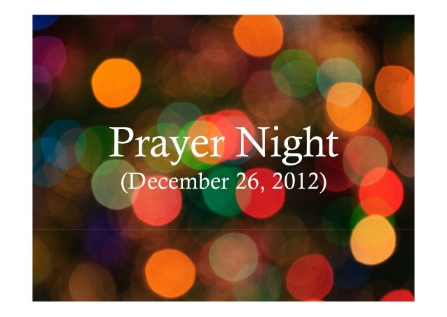 Prayer Night (December 26, 2012)
