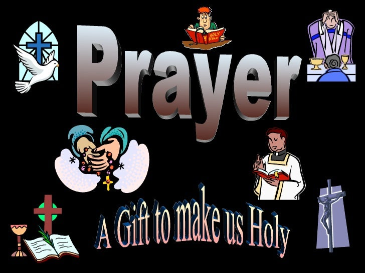 Prayer A Gift to make us Holy