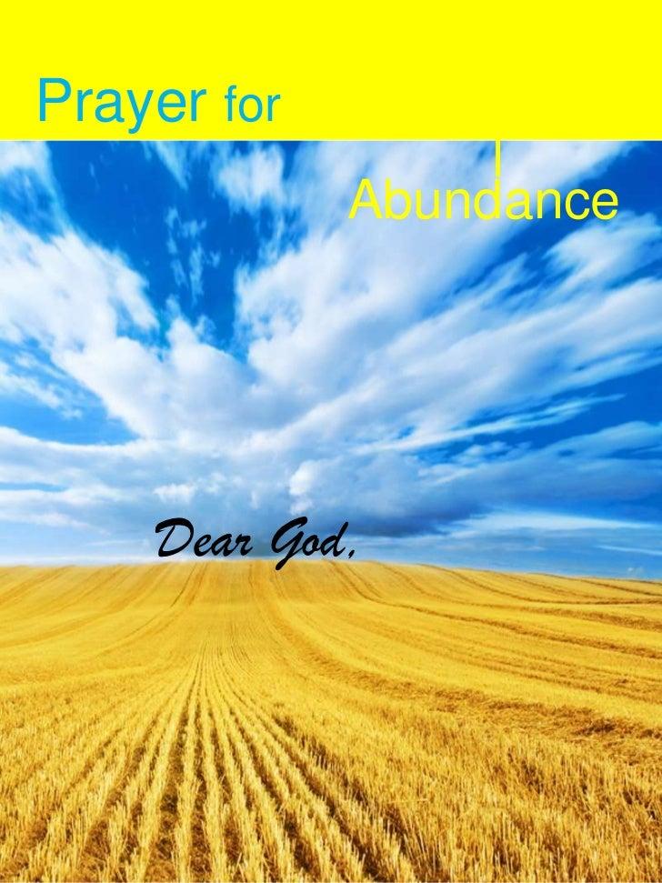 Prayer for             Abundance    Dear God,