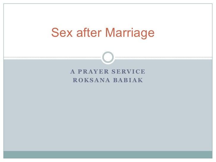 A Prayer Service<br />RoksanaBabiak<br />Sex after Marriage<br />