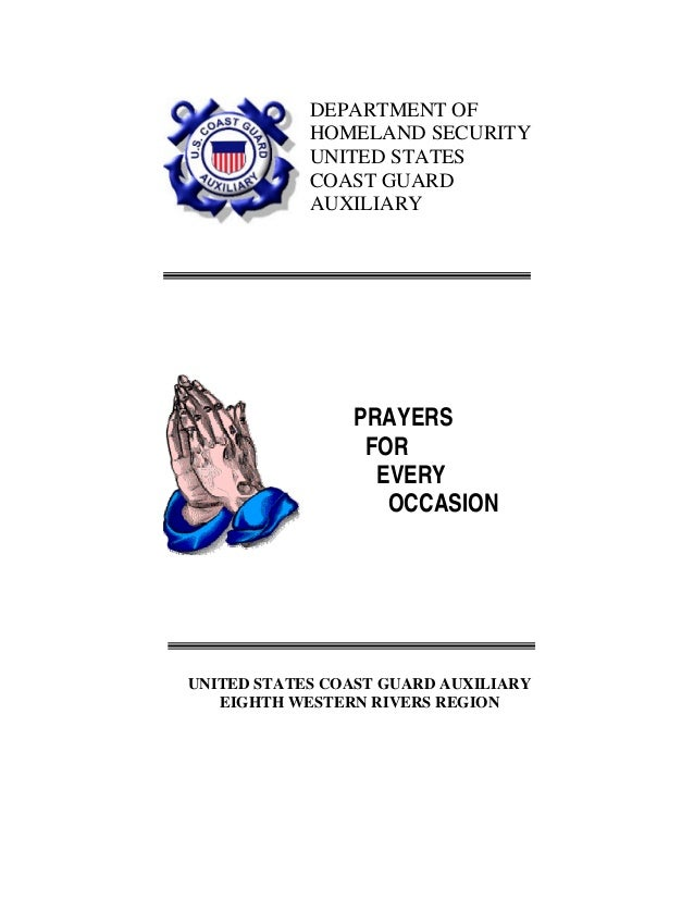 DEPARTMENT OF HOMELAND SECURITY UNITED STATES COAST GUARD AUXILIARY PRAYERS FOR EVERY OCCASION UNITED STATES COAST GUARD A...