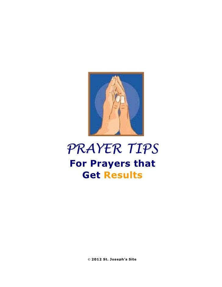 PRAYER TIPSFor Prayers that  Get Results   © 2012 St. Joseph's Site