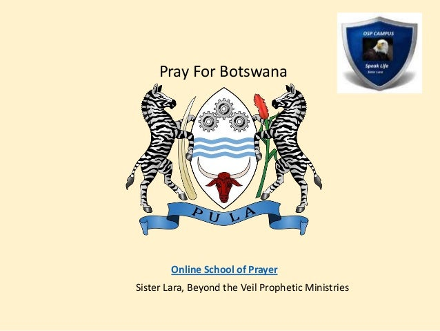 Pray For Botswana Online School of Prayer Sister Lara, Beyond the Veil Prophetic Ministries