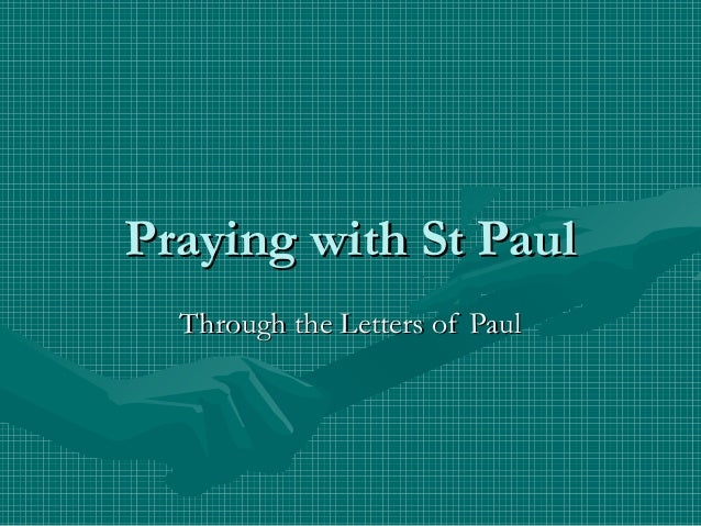 Praying with St PaulPraying with St Paul Through the Letters of PaulThrough the Letters of Paul