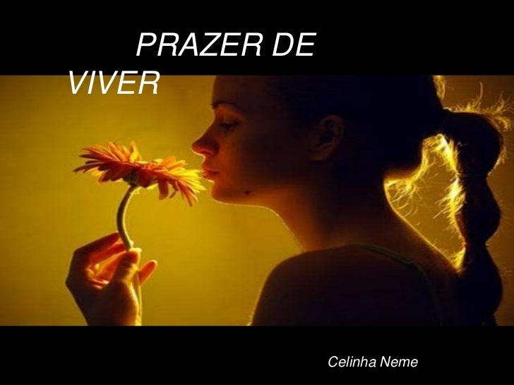 PRAZER DEVIVER                Celinha Neme