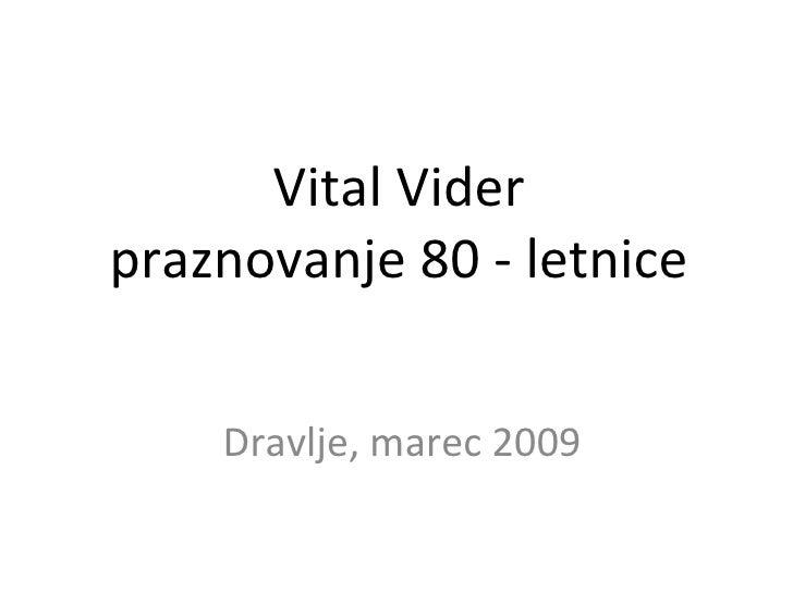 Vital Vider praznovanje 80 - letnice Dravlje, marec 2009