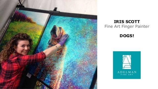 IRIS SCOTT Fine Art Finger Painter DOGS!