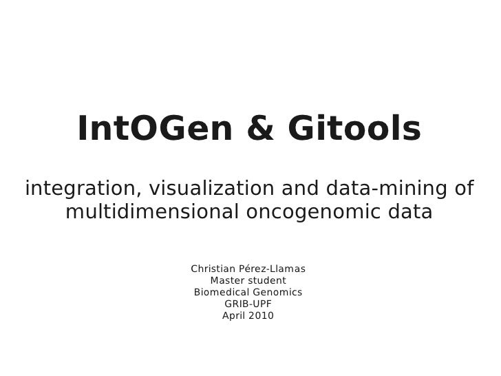 IntOGen & Gitools integration, visualization and data-mining of     multidimensional oncogenomic data                  Chr...