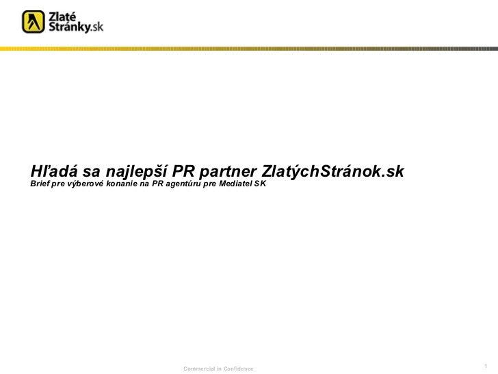 Hľadá sa najlepší PR partner ZlatýchStránok.sk  Brief pre výberové konanie na PR agentúru pre Mediatel SK Commercial in Co...