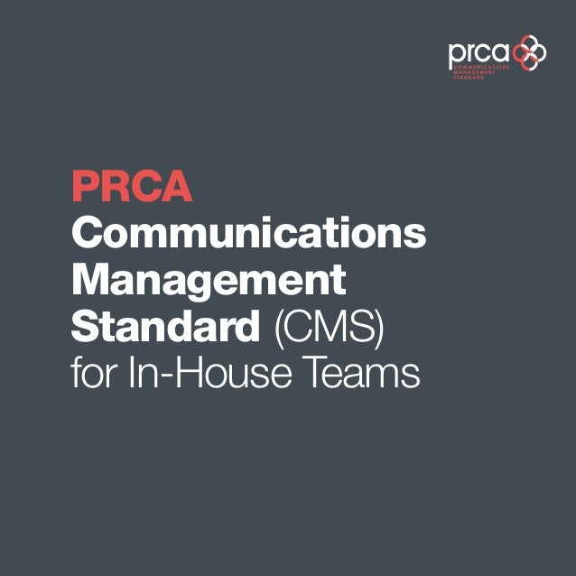 PRCACommunicationsManagementStandard (CMS)for In-House Teams