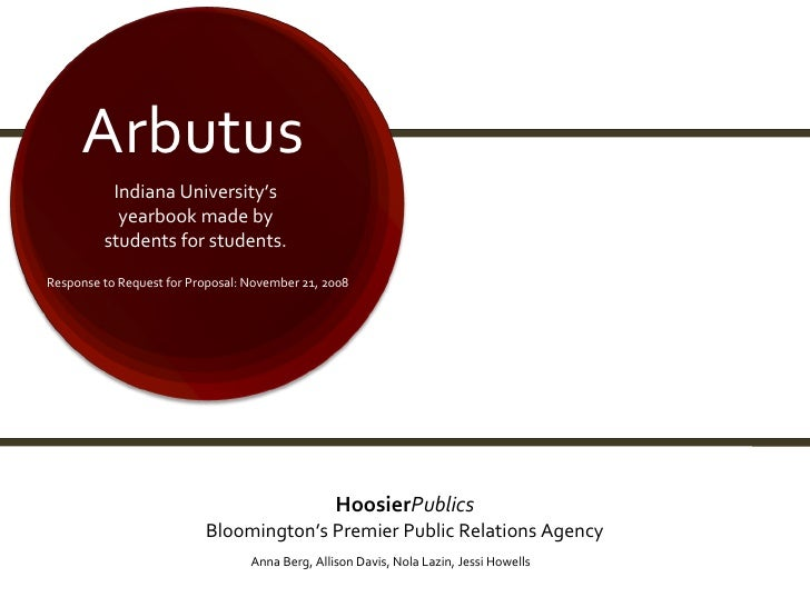 Arbutus Indiana University's yearbook made by students for students. Hoosier Publics Bloomington's Premier Public Relation...