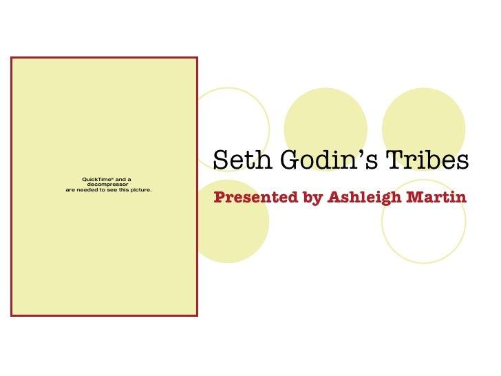 Seth Godin's Tribes Presented by Ashleigh Martin