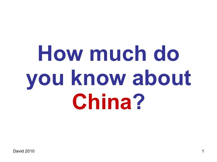 How much do you know about  China ?