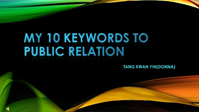 According to the ―Public Relations Defined‖ campaign held by Public Relations Society of America (PRSA) in 2011  The most ...
