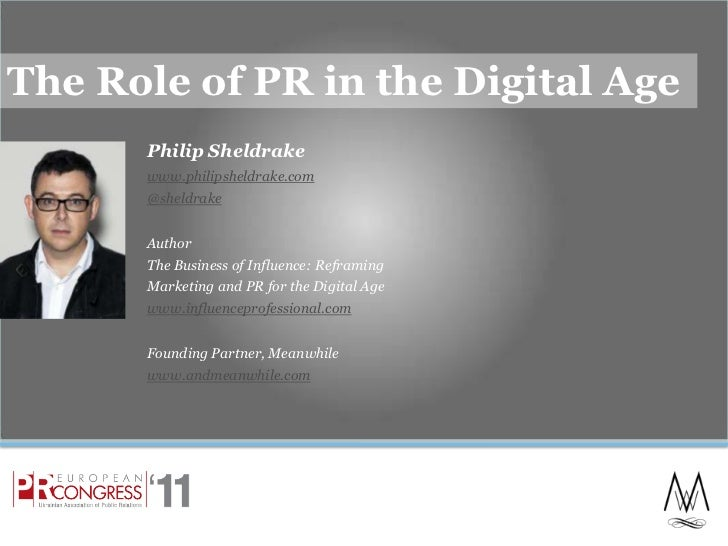 The Role of PR in the Digital Age<br />Philip Sheldrake<br />www.philipsheldrake.com<br />@sheldrake<br />Author<br />The ...
