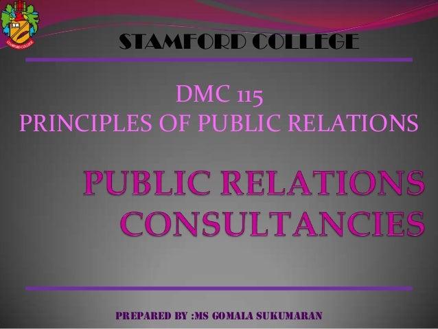 STAMFORD COLLEGE  DMC 115 PRINCIPLES OF PUBLIC RELATIONS  PREPARED BY :MS GOMALA SUKUMARAN