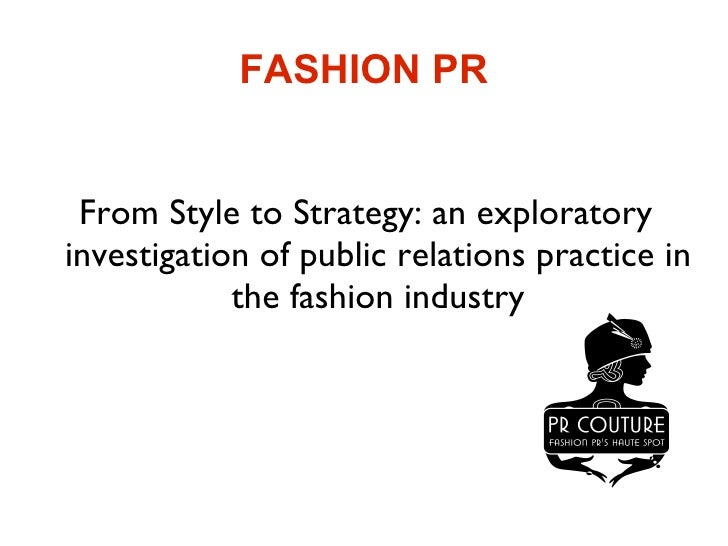 FASHION PR From Style to Strategy: an exploratory investigation of public relations practice in the fashion industry
