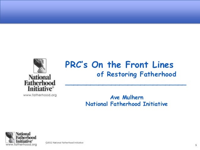 PRC's On the Front Lines                         of Restoring Fatherhood                 _____________________________    ...