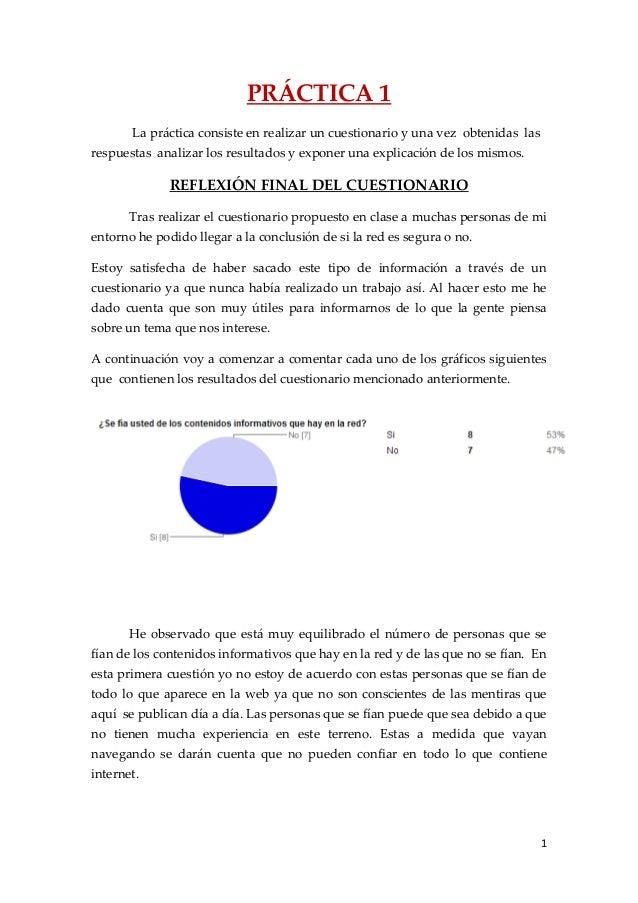 PRÁCTICA 1       La práctica consiste en realizar un cuestionario y una vez obtenidas lasrespuestas analizar los resultado...