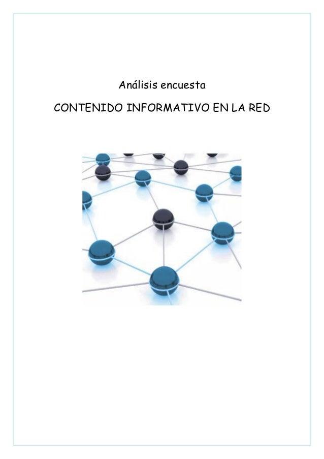 Análisis encuestaCONTENIDO INFORMATIVO EN LA RED