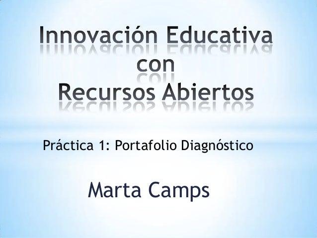 Marta Camps Práctica 1: Portafolio Diagnóstico