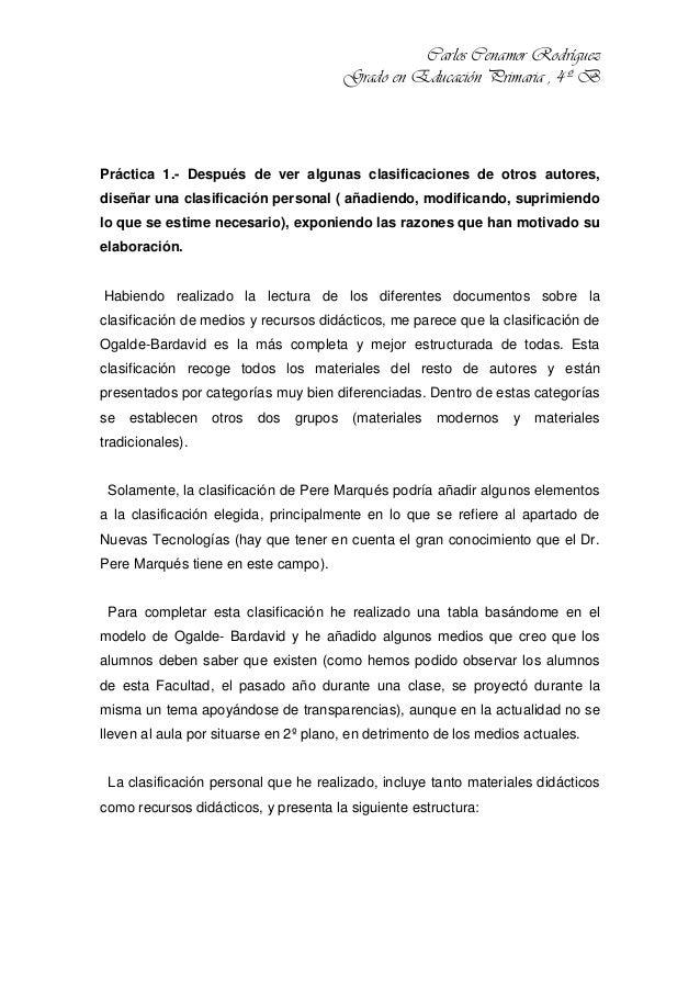 Carlos Cenamor Rodríguez Grado en Educación Primaria , 4º B  Práctica 1.- Después de ver algunas clasificaciones de otros ...