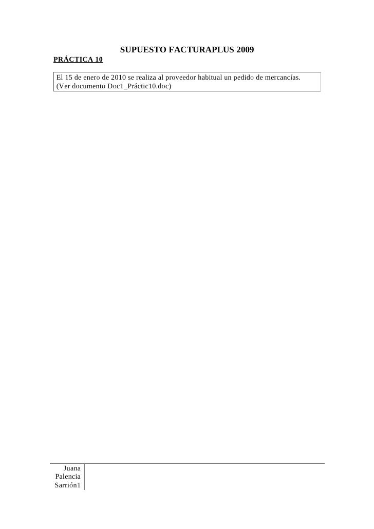 SUPUESTO FACTURAPLUS 2009 PRÁCTICA 10  El 15 de enero de 2010 se realiza al proveedor habitual un pedido de mercancías. (V...