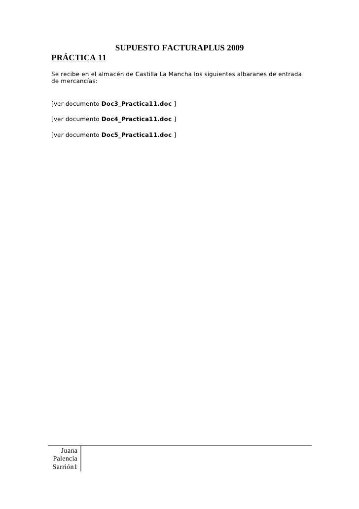 SUPUESTO FACTURAPLUS 2009 PRÁCTICA 11 Se recibe en el almacén de Castilla La Mancha los siguientes albaranes de entrada de...