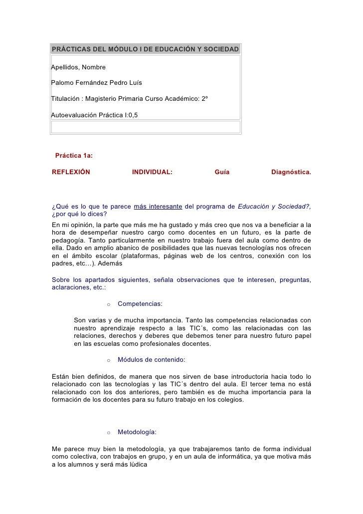 PRÁCTICAS DEL MÓDULO I DE EDUCACIÓN Y SOCIEDADApellidos, NombrePalomo Fernández Pedro LuísTitulación : Magisterio Primaria...