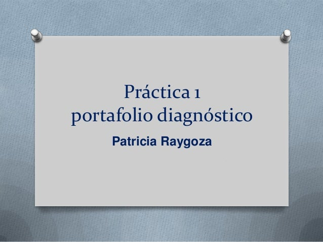 Práctica 1 portafolio diagnóstico Patricia Raygoza