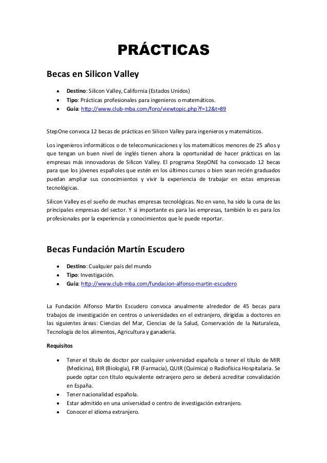 PRÁCTICASBecas en Silicon ValleyDestino: Silicon Valley, California (Estados Unidos)Tipo: Prácticas profesionales para ing...