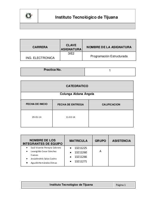 Instituto Tecnológico de Tijuana  CLAVE ASIGNATURA 3IE2  CARRERA  NOMBRE DE LA ASIGNATURA  ING. ELECTRONICA  Programación ...