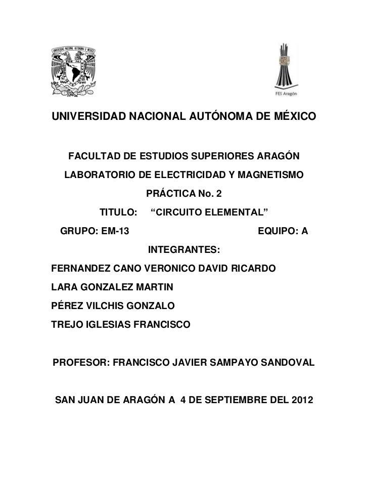 UNIVERSIDAD NACIONAL AUTÓNOMA DE MÉXICO  FACULTAD DE ESTUDIOS SUPERIORES ARAGÓN  LABORATORIO DE ELECTRICIDAD Y MAGNETISMO ...