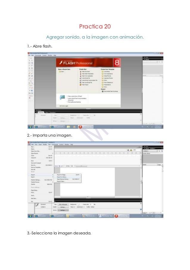 Practica 20           Agregar sonido, a la imagen con animación.1.- Abre flash.2.- Importa una imagen.3.-Selecciona la ima...