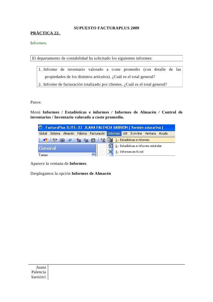 SUPUESTO FACTURAPLUS 2009 PRÁCTICA 22.  Informes.   El departamento de contabilidad ha solicitado los siguientes informes:...