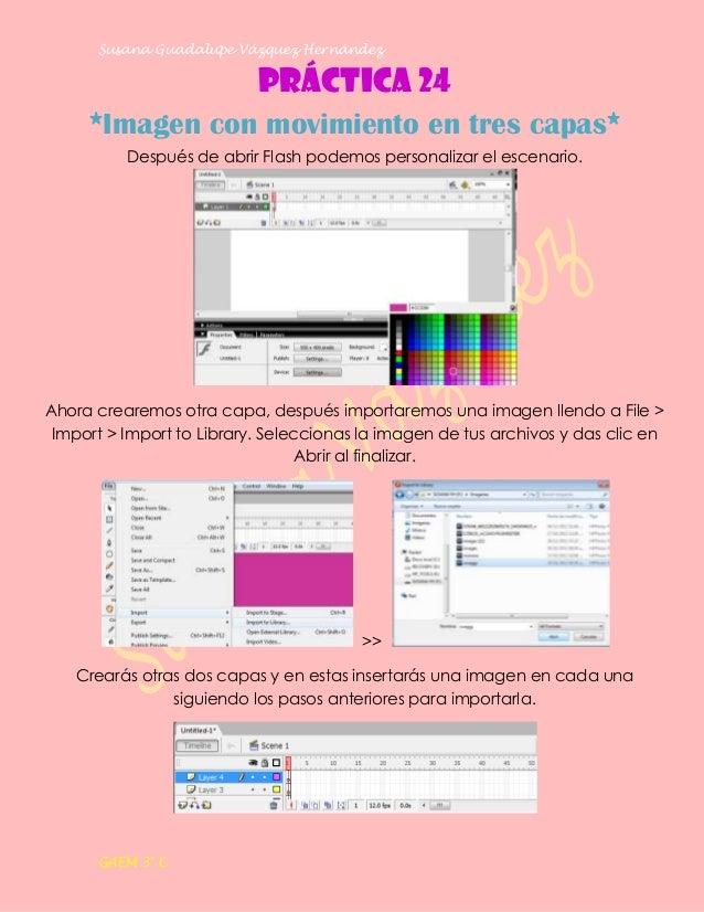 Susana Guadalupe Vázquez Hernández                           Práctica 24     *Imagen con movimiento en tres capas*        ...