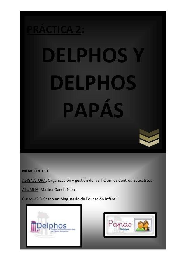 PRÁCTICA 2:  DELPHOS Y DELPHOS PAPÁS MENCIÓN TICE ASIGNATURA: Organización y gestión de las TIC en los Centros Educativos ...