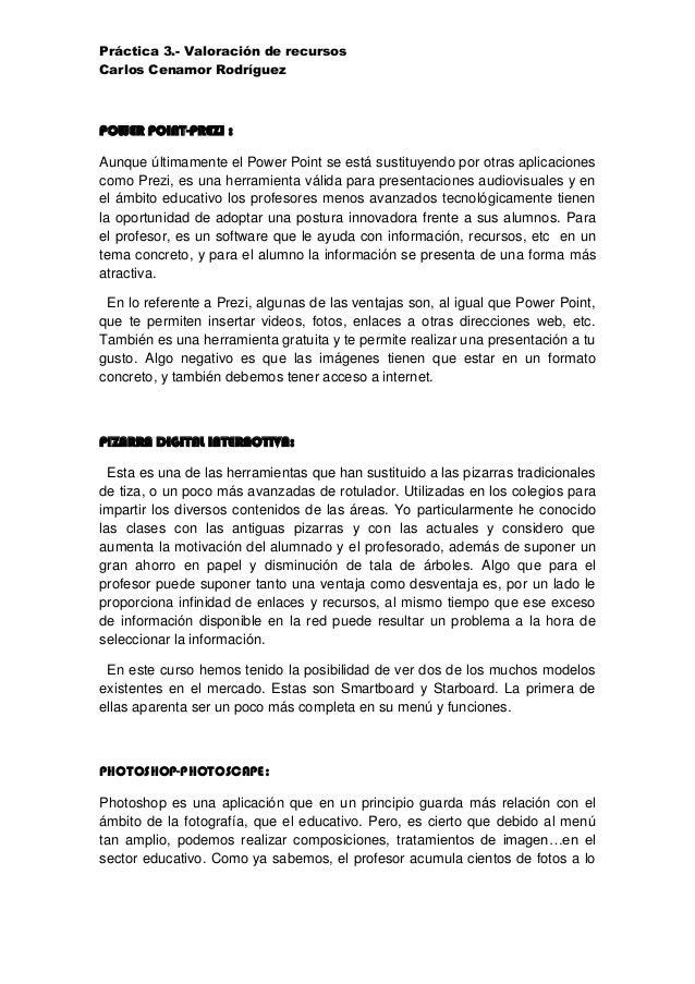 Práctica 3.- Valoración de recursos Carlos Cenamor Rodríguez  POWER POINT-PREZI : Aunque últimamente el Power Point se est...