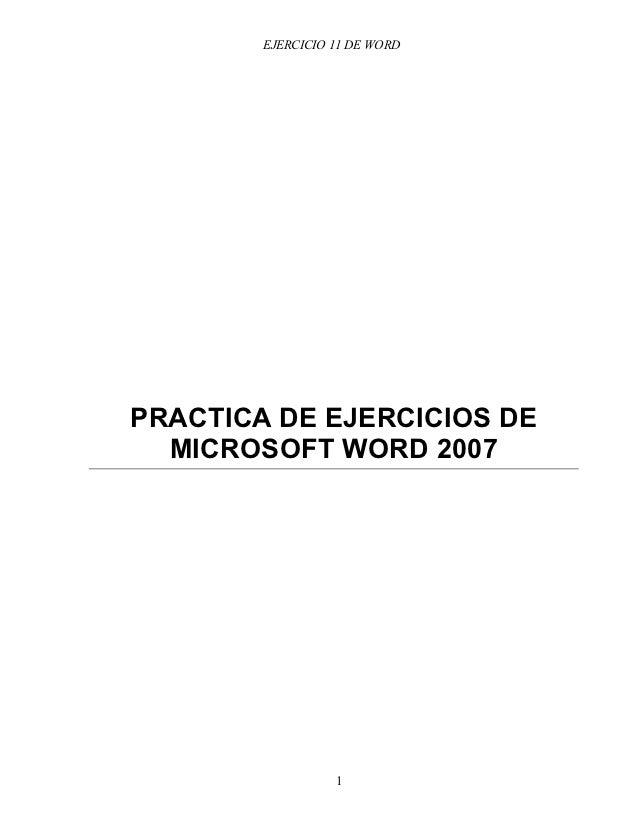 EJERCICIO 11 DE WORDPRACTICA DE EJERCICIOS DE  MICROSOFT WORD 2007                  1