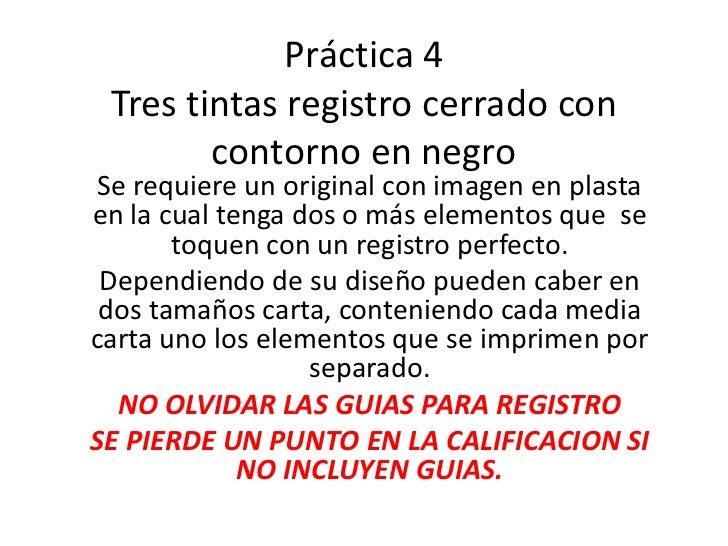Práctica 4 Tres tintas registro cerrado con        contorno en negro Se requiere un original con imagen en plastaen la cua...