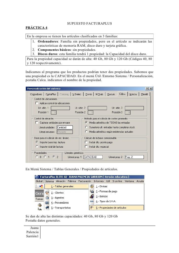 SUPUESTO FACTURAPLUS PRÁCTICA 4  En la empresa se tienen los artículos clasificados en 3 familias:     1. Ordenadores: Fam...