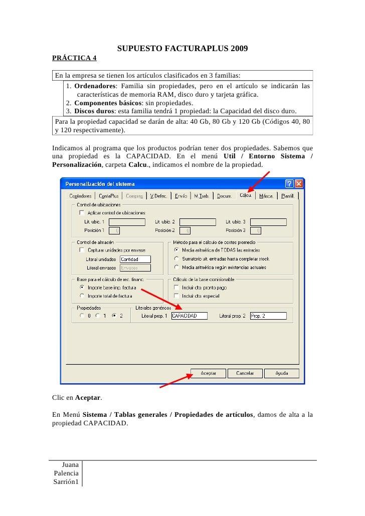 SUPUESTO FACTURAPLUS 2009 PRÁCTICA 4  En la empresa se tienen los artículos clasificados en 3 familias:     1. Ordenadores...