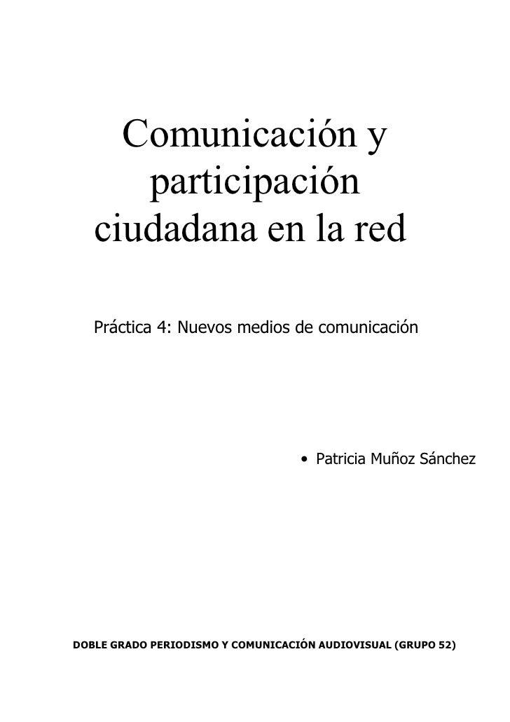 Comunicación y       participación    ciudadana en la red     Práctica 4: Nuevos medios de comunicación                   ...