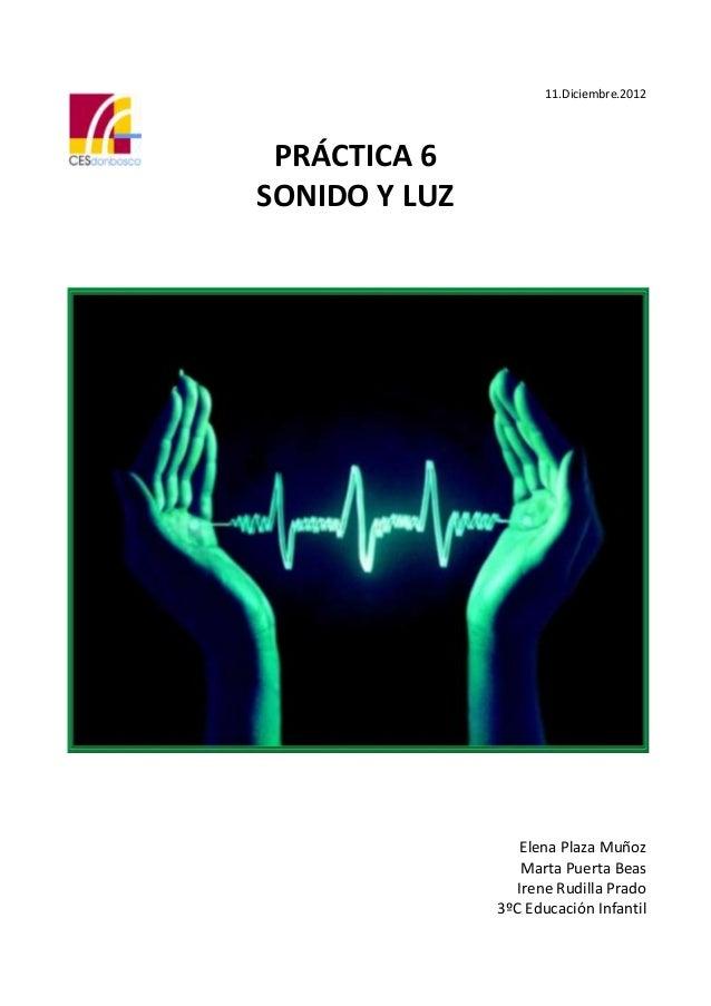 11.Diciembre.2012 PRÁCTICA 6SONIDO Y LUZ                   Elena Plaza Muñoz                   Marta Puerta Beas          ...