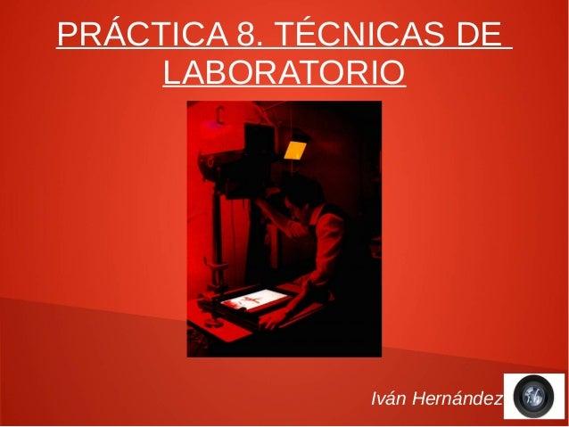 Práctica 8. TÉCNICAS DE LABORATORIO